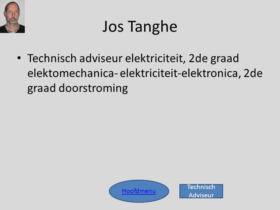 Jos Tanghe Technisch adviseur elektriciteit, 2de graad elektomechanica- elektriciteit-elektronica, 2de graad doorstroming.