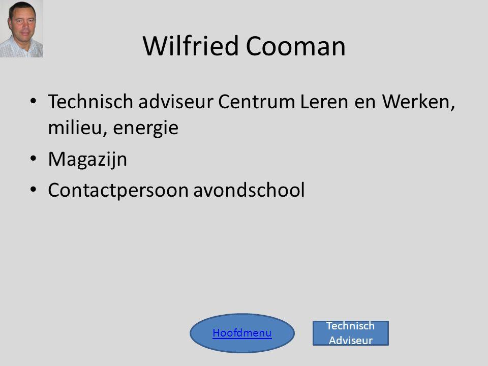 Wilfried Cooman Technisch adviseur Centrum Leren en Werken, milieu, energie. Magazijn. Contactpersoon avondschool.
