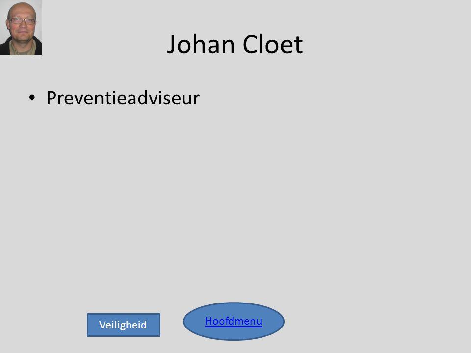 Johan Cloet Preventieadviseur Hoofdmenu Veiligheid
