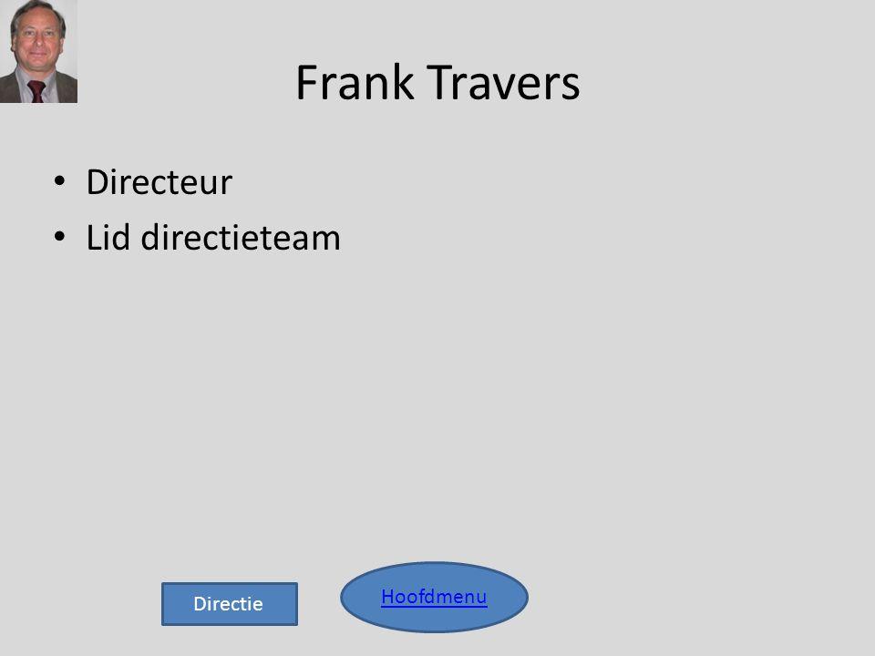 Frank Travers Directeur Lid directieteam Hoofdmenu Directie