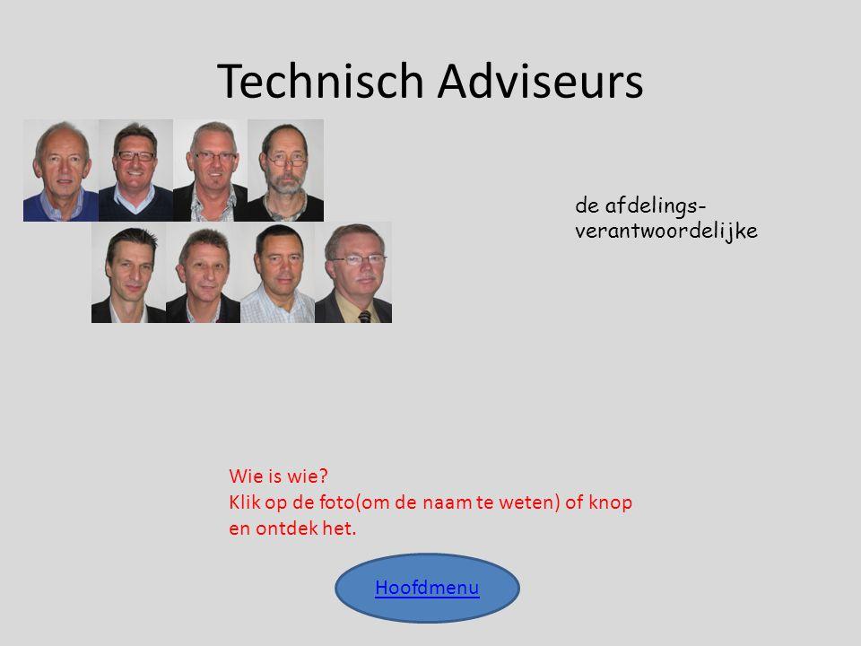 Technisch Adviseurs de afdelings-verantwoordelijke Wie is wie