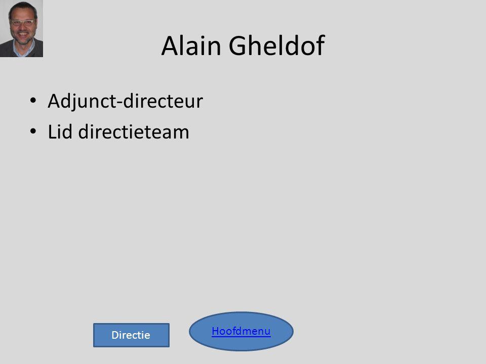 Alain Gheldof Adjunct-directeur Lid directieteam Hoofdmenu Directie