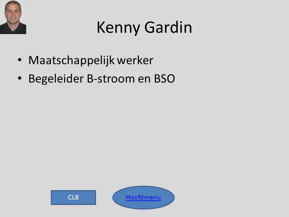 Kenny Gardin Maatschappelijk werker Begeleider B-stroom en BSO