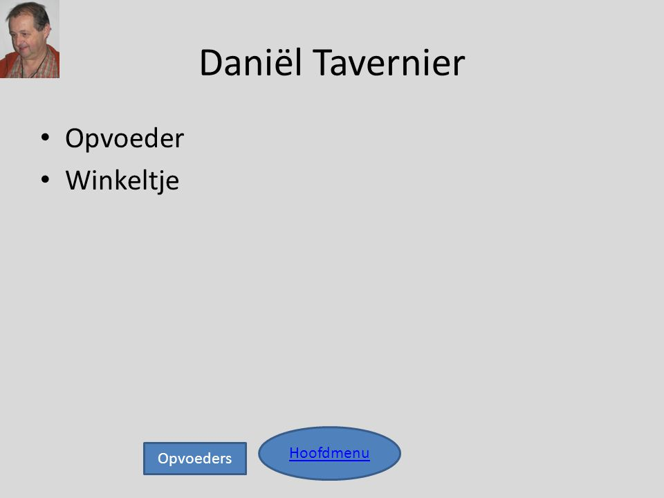 Daniël Tavernier Opvoeder Winkeltje Hoofdmenu Opvoeders