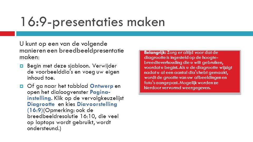16:9-presentaties maken U kunt op een van de volgende manieren een breedbeeldpresentatie maken: