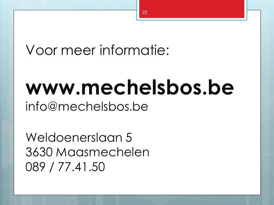 www.mechelsbos.be Voor meer informatie: info@mechelsbos.be