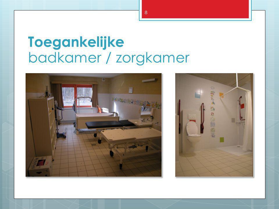Toegankelijke badkamer / zorgkamer