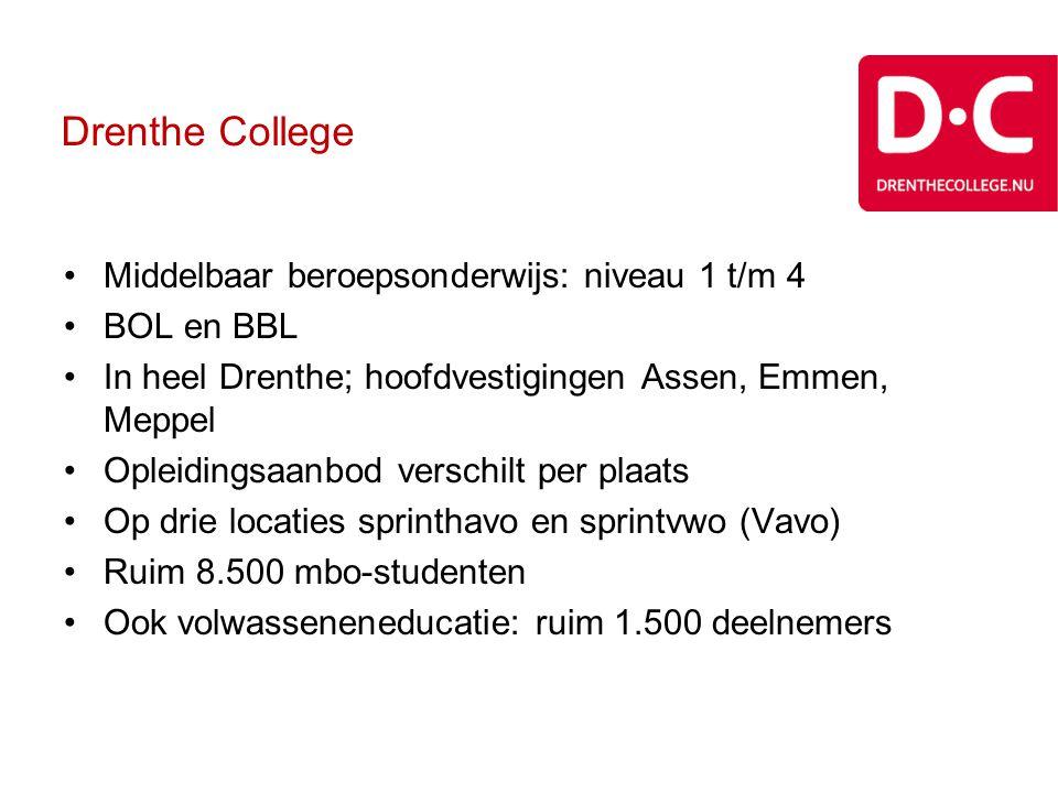 Drenthe College Middelbaar beroepsonderwijs: niveau 1 t/m 4 BOL en BBL