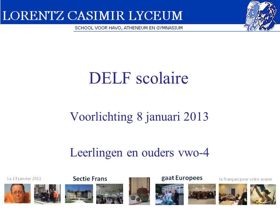 Voorlichting 8 januari 2013 Leerlingen en ouders vwo-4