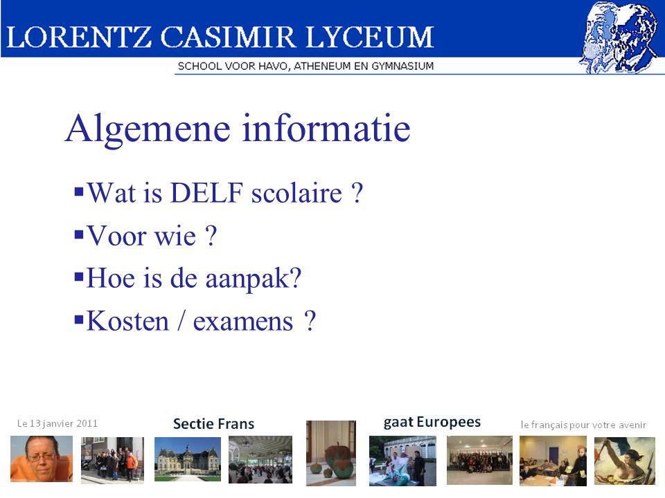 Wat is DELF scolaire Voor wie Hoe is de aanpak Kosten / examens