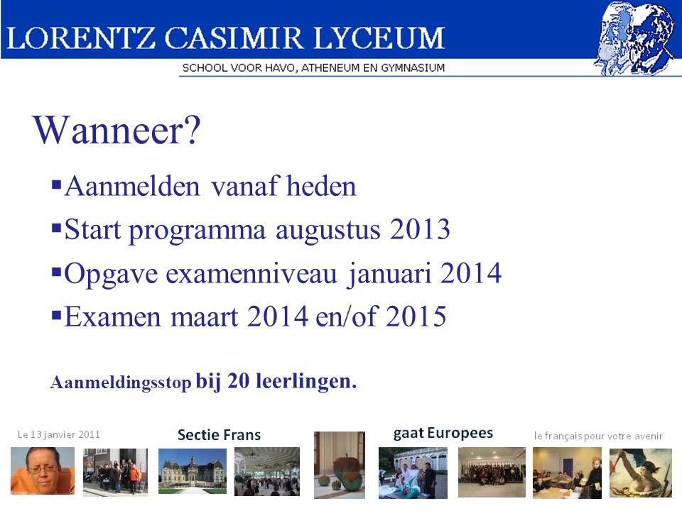 Wanneer Aanmelden vanaf heden Start programma augustus 2013