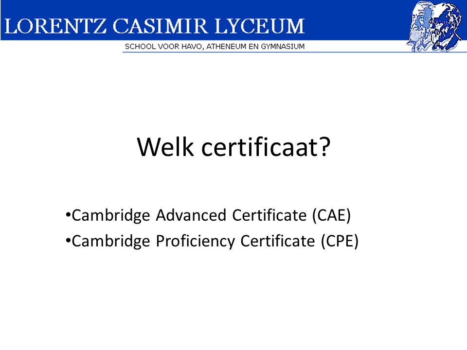 Welk certificaat Cambridge Advanced Certificate (CAE)
