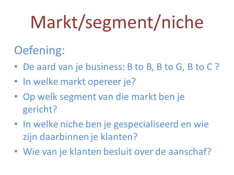 Markt/segment/niche Oefening: