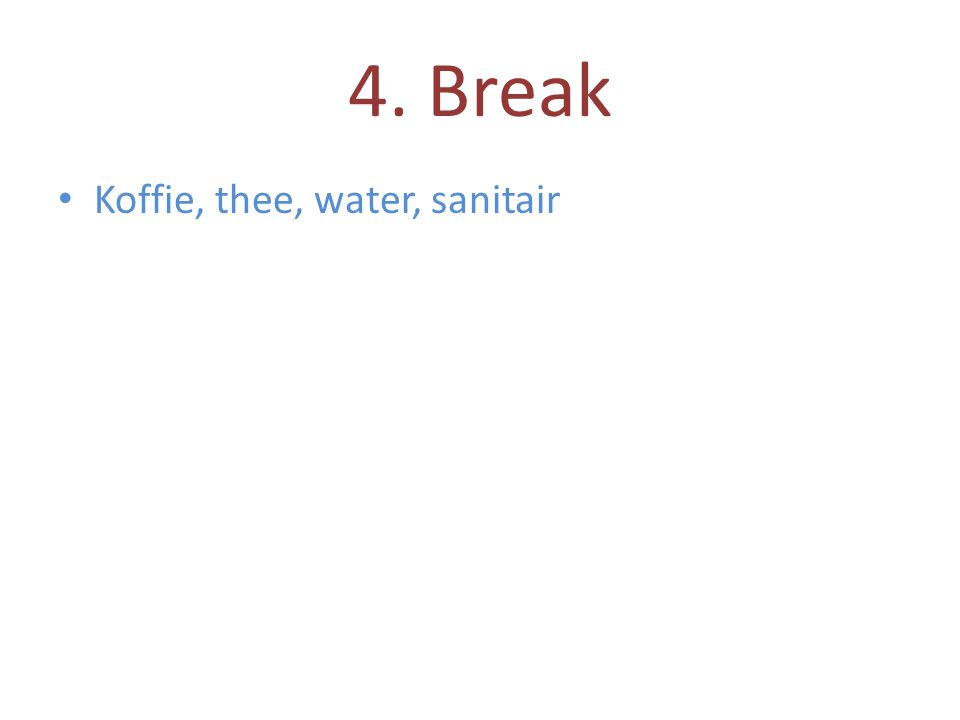 4. Break Koffie, thee, water, sanitair