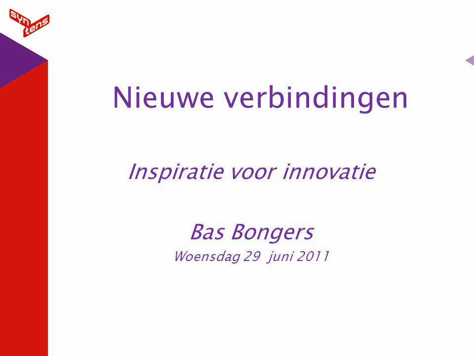 Koptekst Inspiratie voor innovatie Bas Bongers Woensdag 29 juni 2011