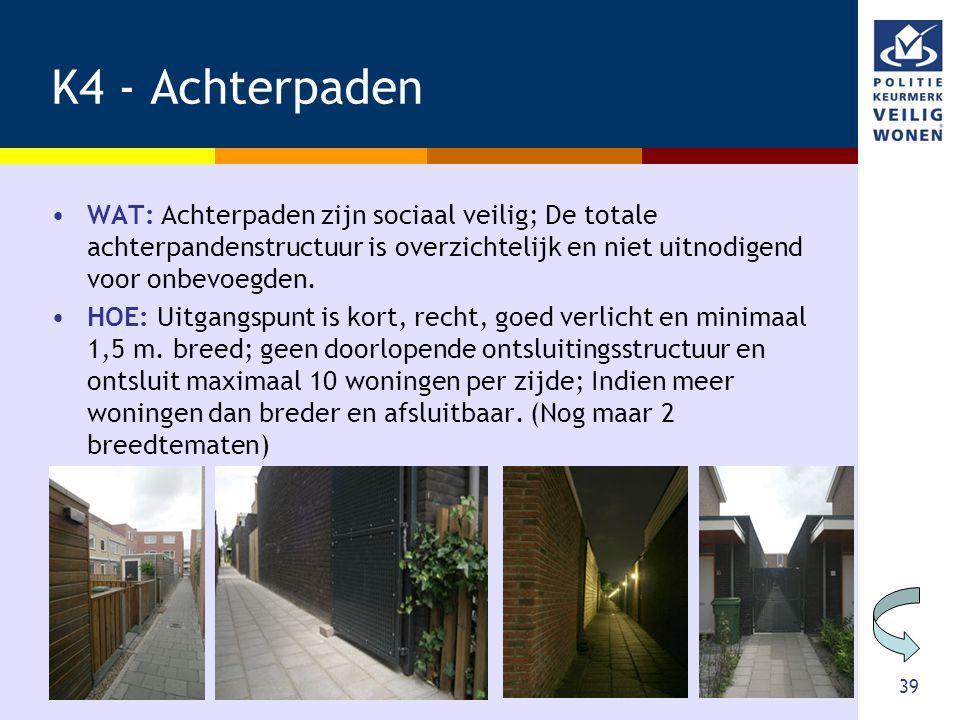 K4 - Achterpaden WAT: Achterpaden zijn sociaal veilig; De totale achterpandenstructuur is overzichtelijk en niet uitnodigend voor onbevoegden.