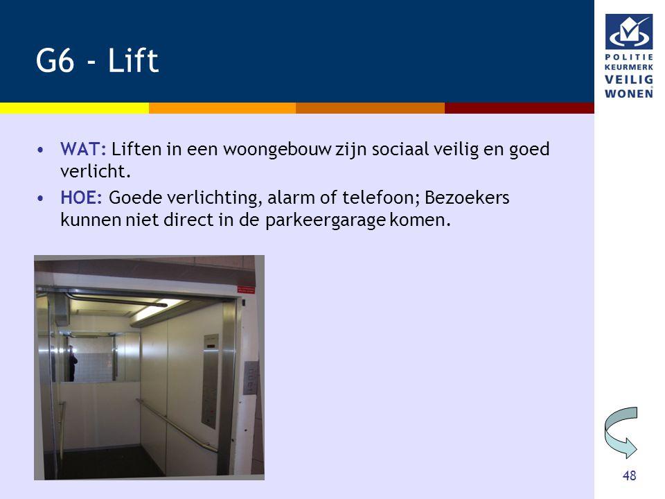 G6 - Lift WAT: Liften in een woongebouw zijn sociaal veilig en goed verlicht.
