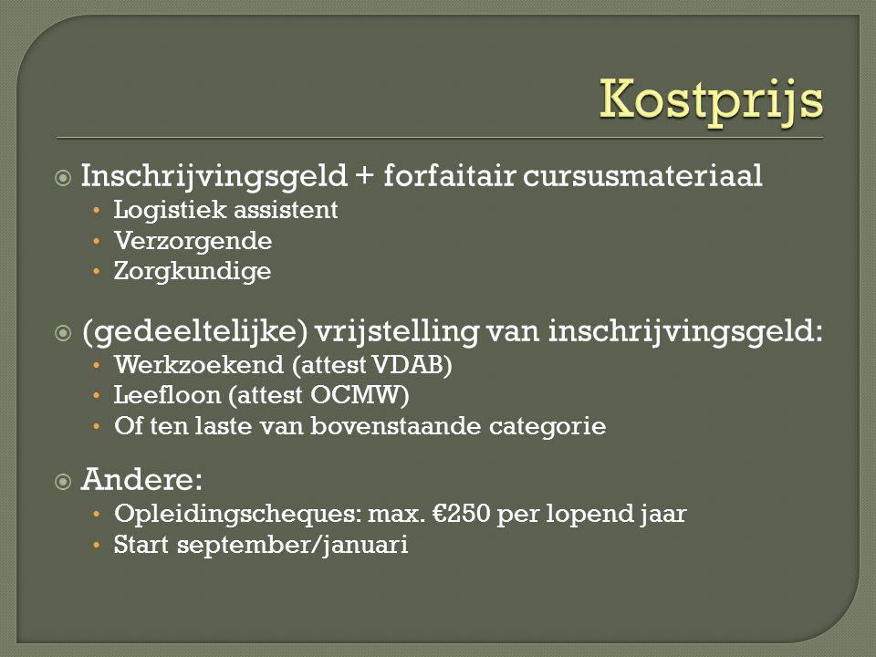 Kostprijs Inschrijvingsgeld + forfaitair cursusmateriaal