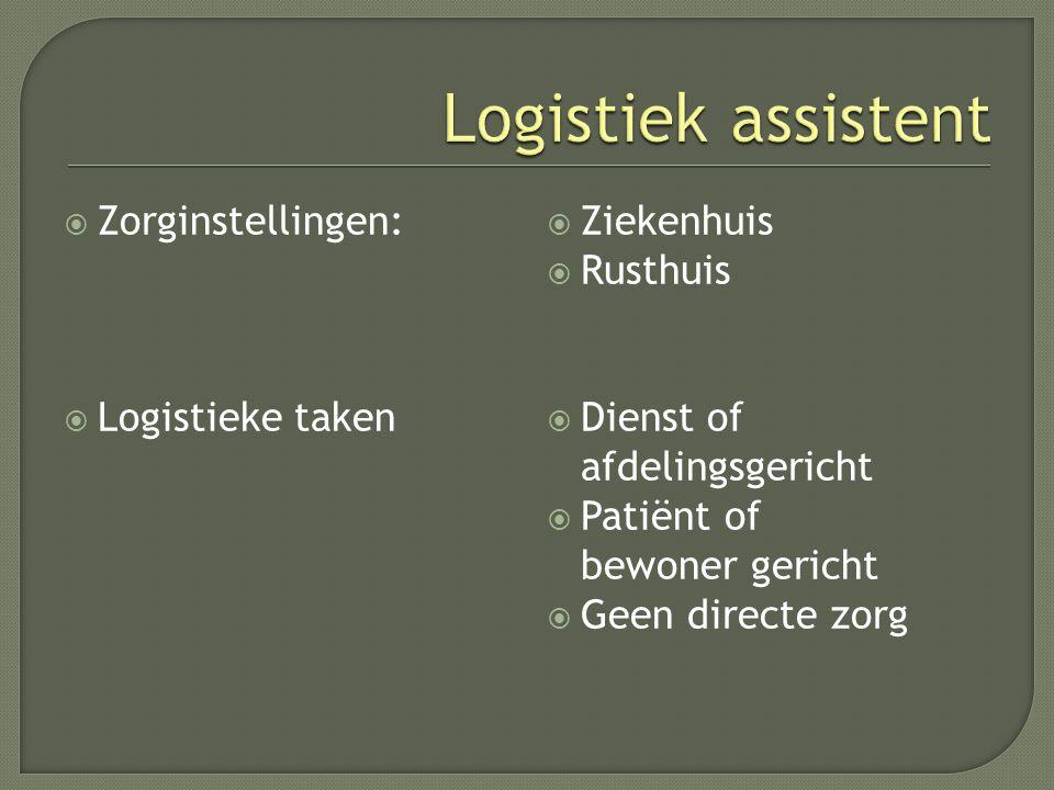 Logistiek assistent Zorginstellingen: Logistieke taken Ziekenhuis