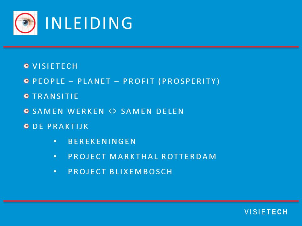 INLEIDING VISIETECH PEOPLE – PLANET – PROFIT (PROSPERITY) TRANSITIE