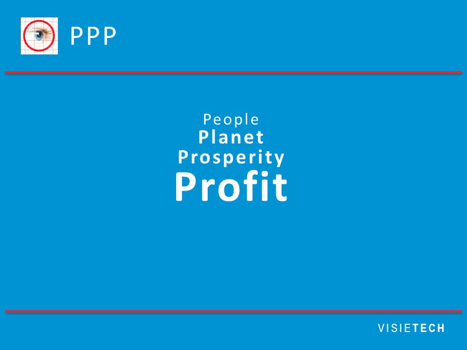 PPP People Planet Prosperity Profit VISIETECH