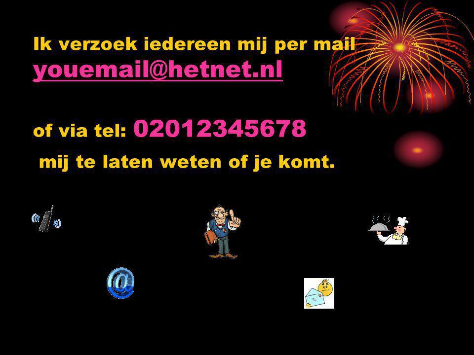 Ik verzoek iedereen mij per mail youemail@hetnet