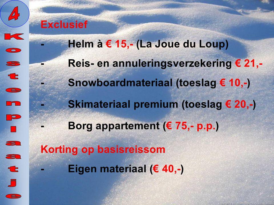 4 Kostenplaatje Exclusief - Helm à € 15,- (La Joue du Loup)