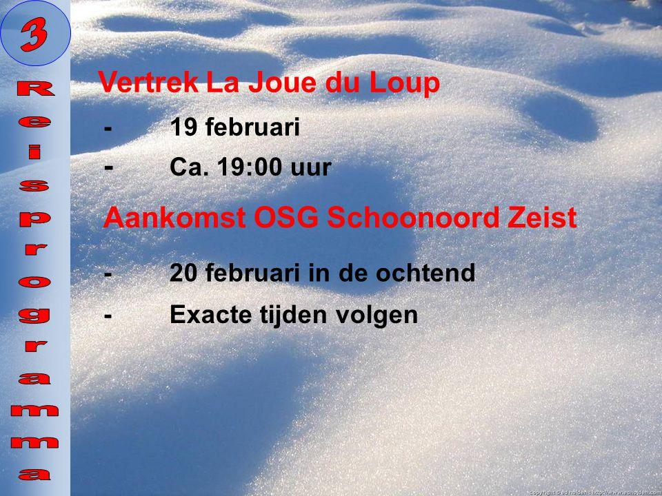 3 Reisprogramma Vertrek La Joue du Loup - Ca. 19:00 uur