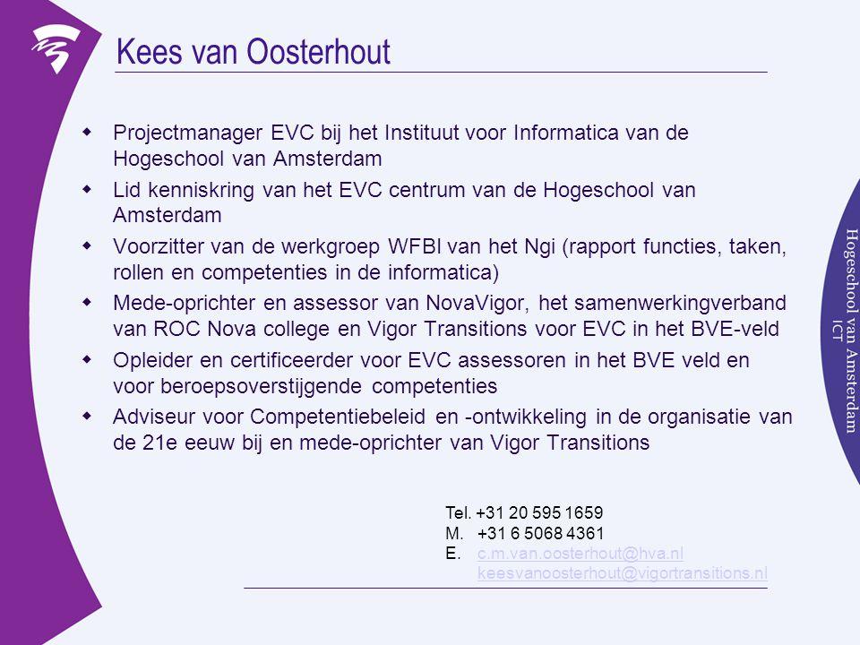 Kees van Oosterhout Projectmanager EVC bij het Instituut voor Informatica van de Hogeschool van Amsterdam.