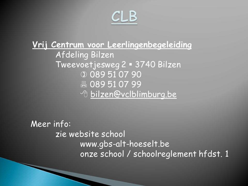 CLB Afdeling Bilzen Tweevoetjesweg 2  3740 Bilzen  089 51 07 90