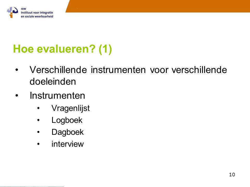 Hoe evalueren (1) Verschillende instrumenten voor verschillende doeleinden. Instrumenten. Vragenlijst.