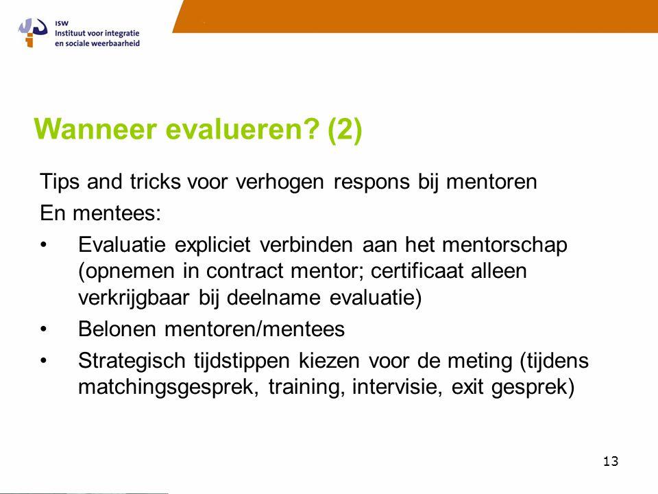 Wanneer evalueren (2) Tips and tricks voor verhogen respons bij mentoren. En mentees: