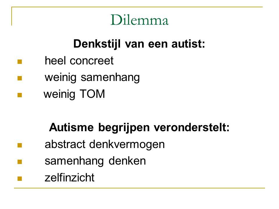 Denkstijl van een autist: Autisme begrijpen veronderstelt: