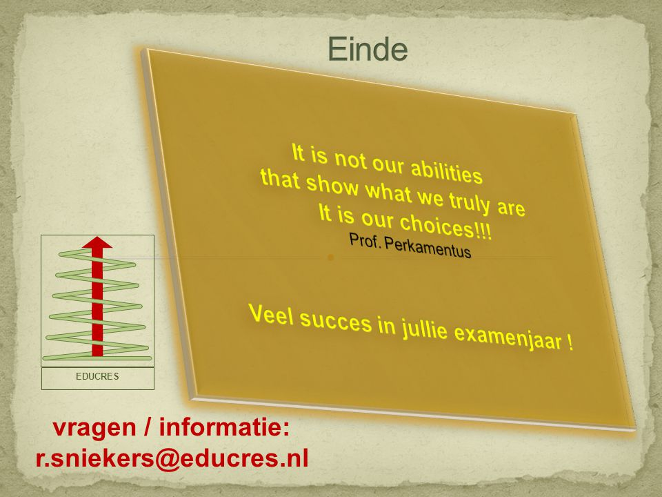 Einde It is not our abilities