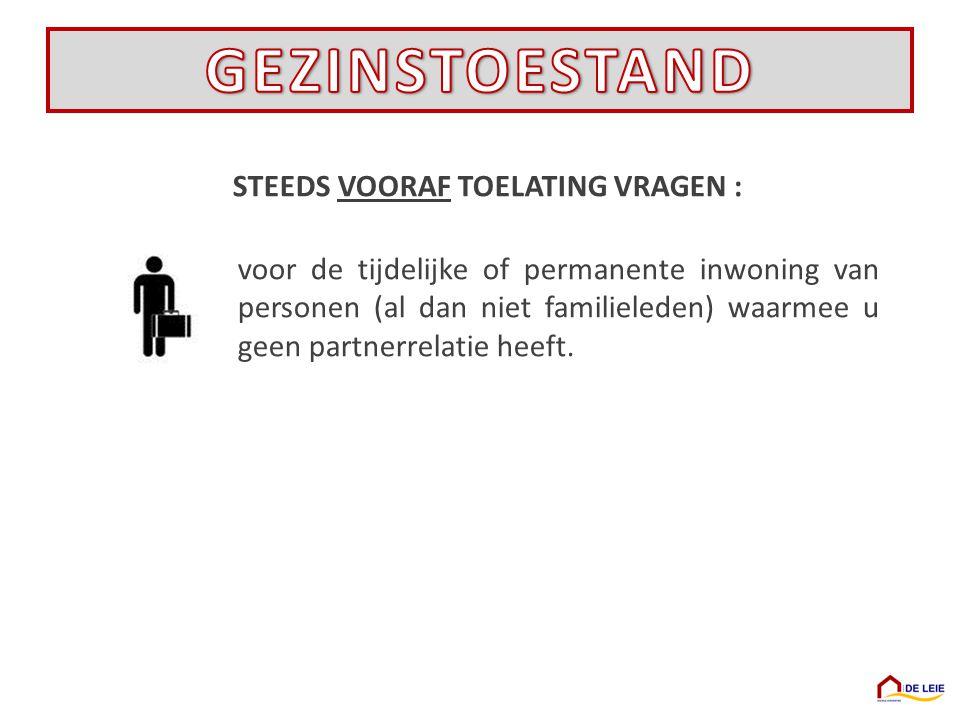 STEEDS VOORAF TOELATING VRAGEN :