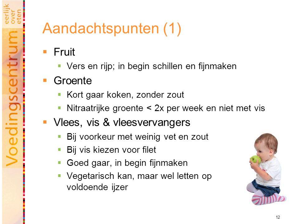 Aandachtspunten (1) Fruit Groente Vlees, vis & vleesvervangers