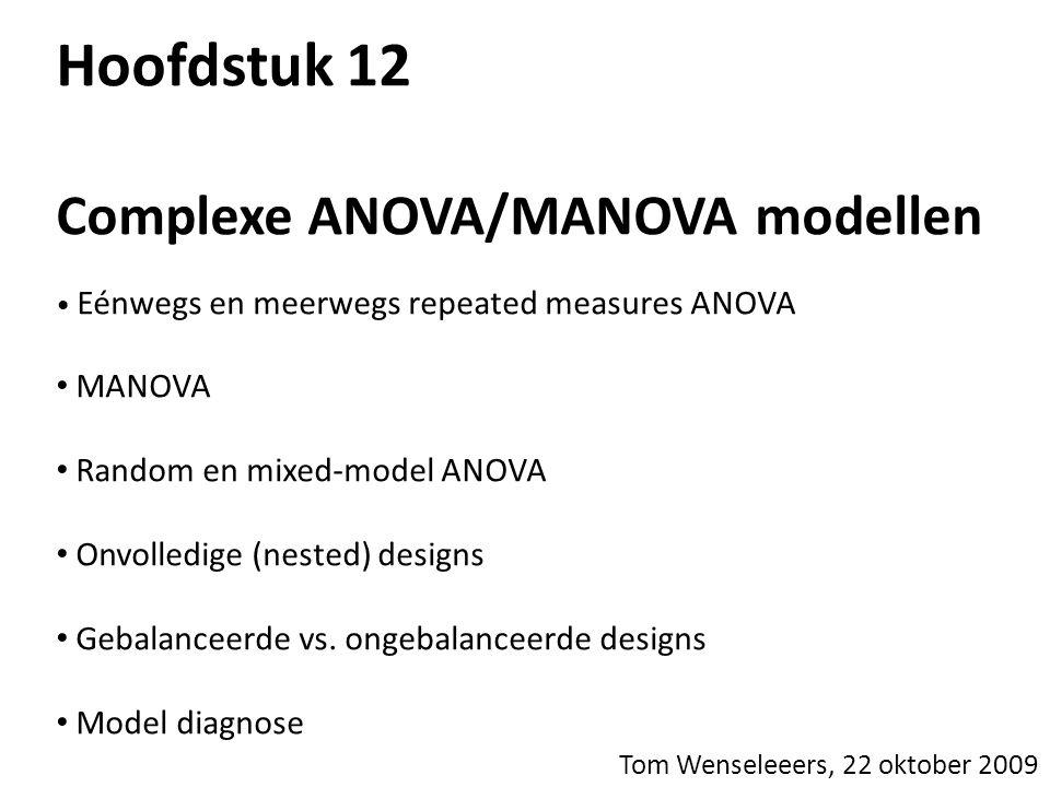 Hoofdstuk 12 Complexe ANOVA/MANOVA modellen MANOVA