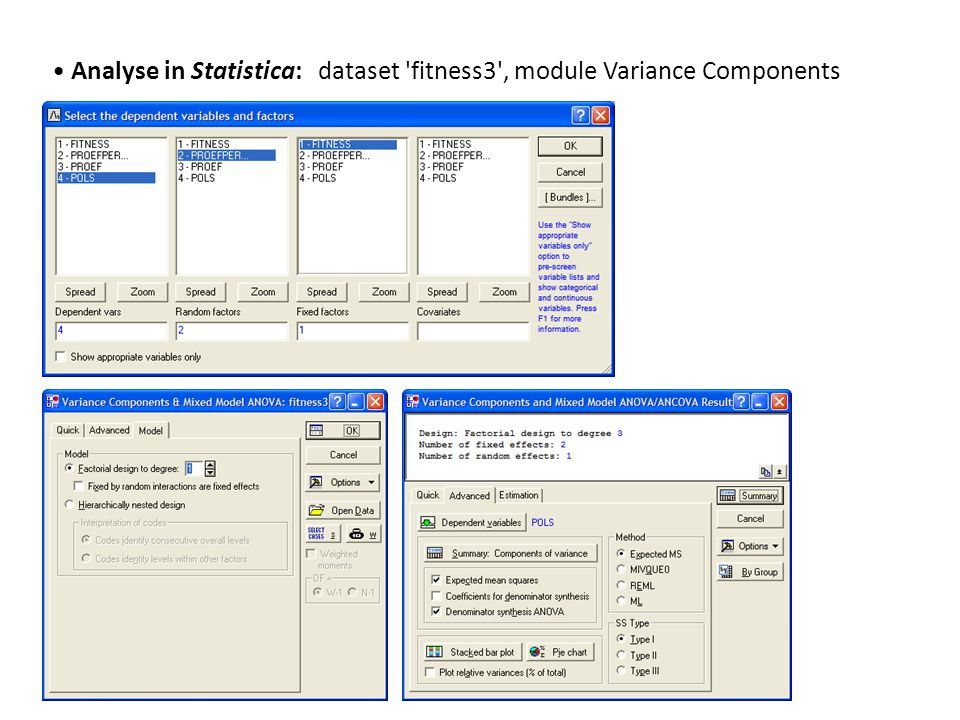 • Analyse in Statistica: dataset fitness3 , module Variance Components