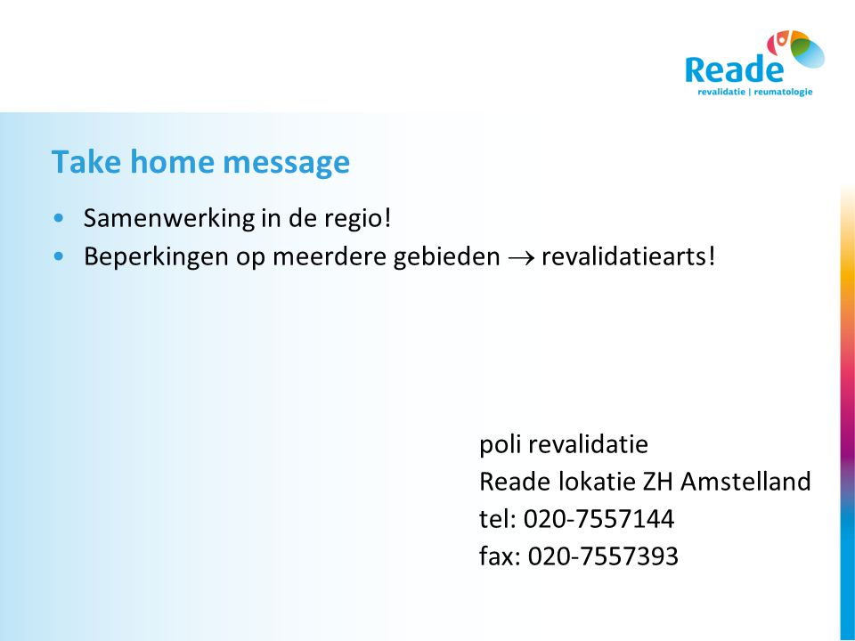Take home message Samenwerking in de regio!
