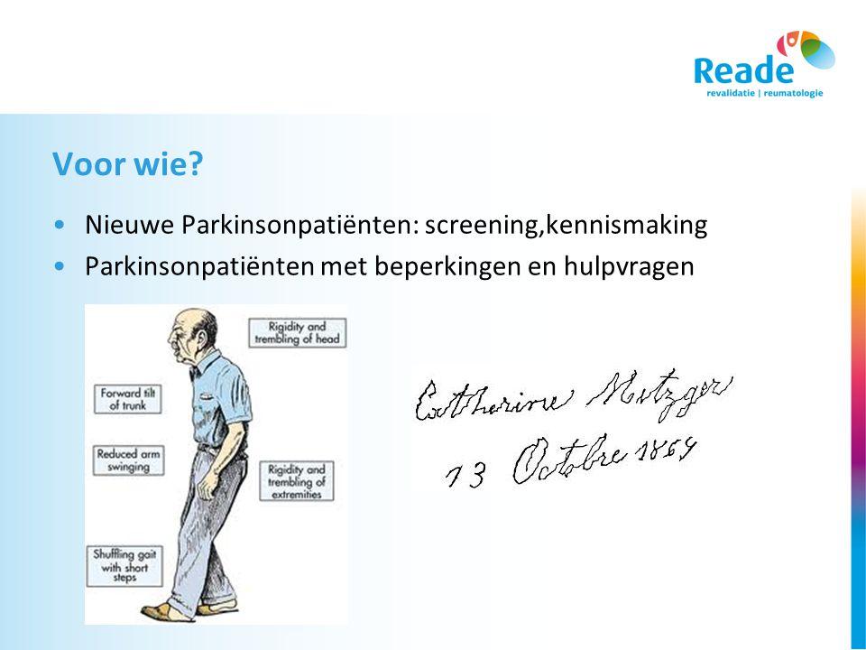 Voor wie Nieuwe Parkinsonpatiënten: screening,kennismaking