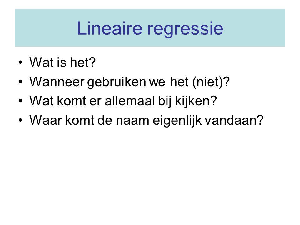 Lineaire regressie Wat is het Wanneer gebruiken we het (niet)