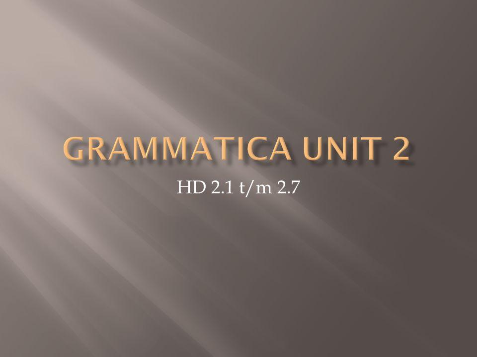 Grammatica Unit 2 HD 2.1 t/m 2.7