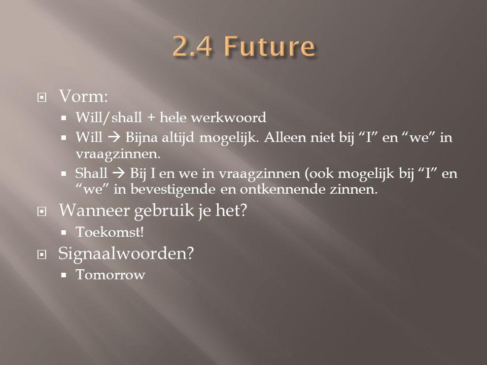 2.4 Future Vorm: Wanneer gebruik je het Signaalwoorden