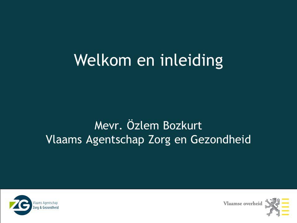Mevr. Özlem Bozkurt Vlaams Agentschap Zorg en Gezondheid