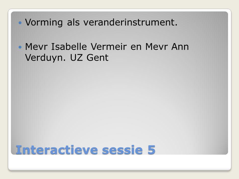 Interactieve sessie 5 Vorming als veranderinstrument.