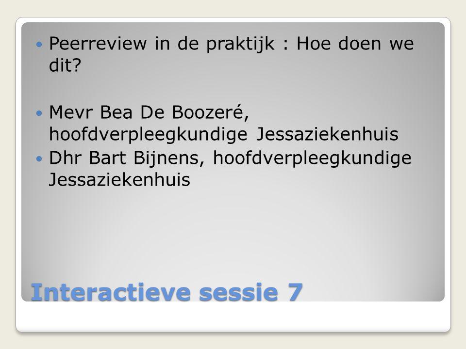 Interactieve sessie 7 Peerreview in de praktijk : Hoe doen we dit