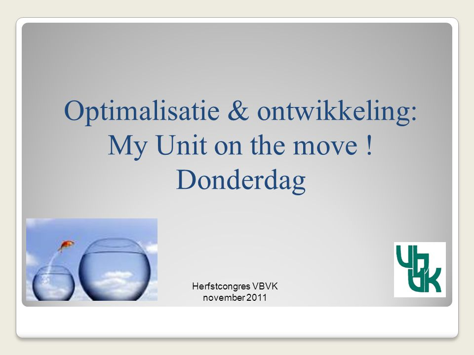 Optimalisatie & ontwikkeling: My Unit on the move !