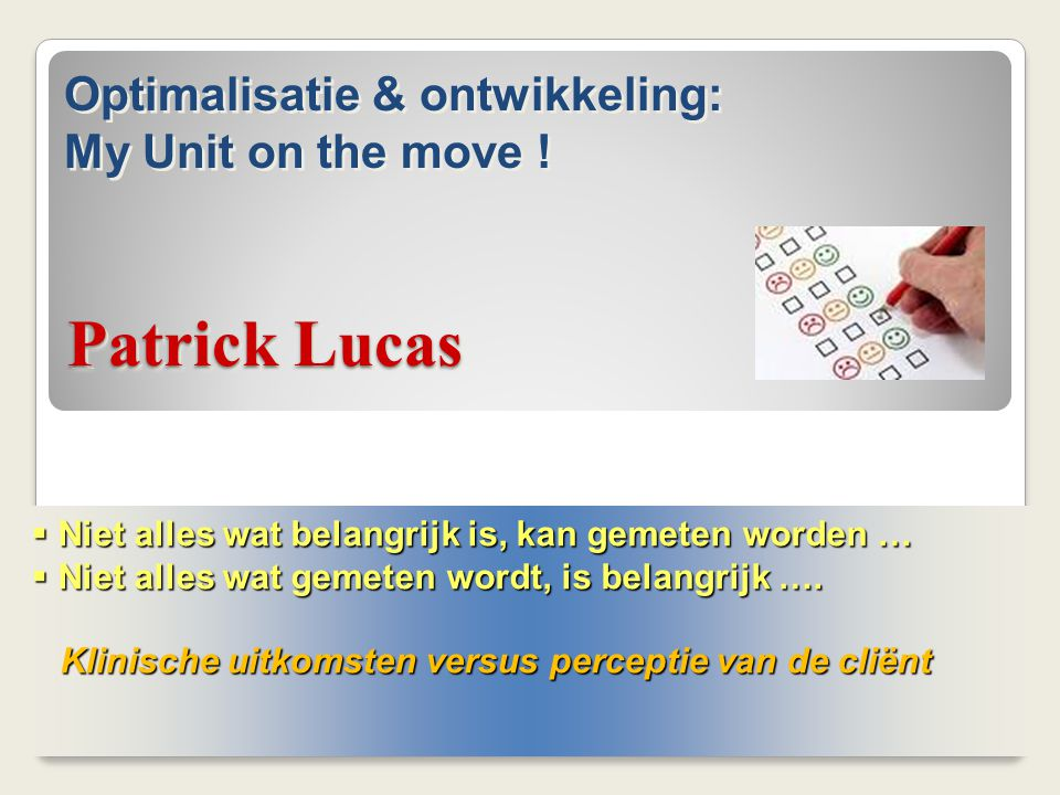 Patrick Lucas Optimalisatie & ontwikkeling: My Unit on the move !