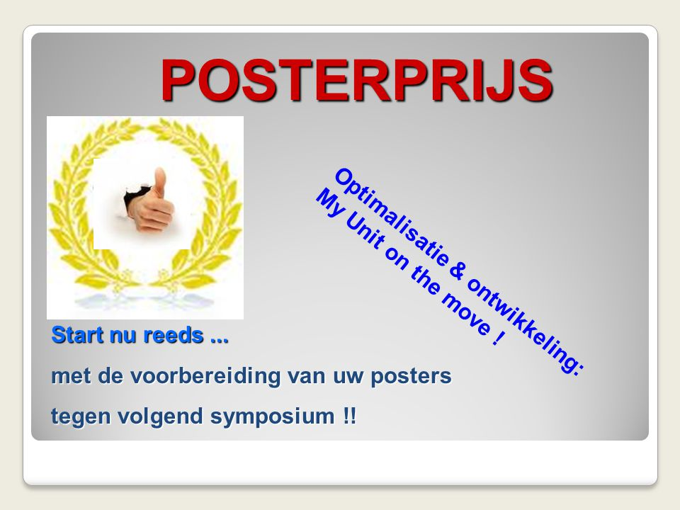 POSTERPRIJS Optimalisatie & ontwikkeling: My Unit on the move !