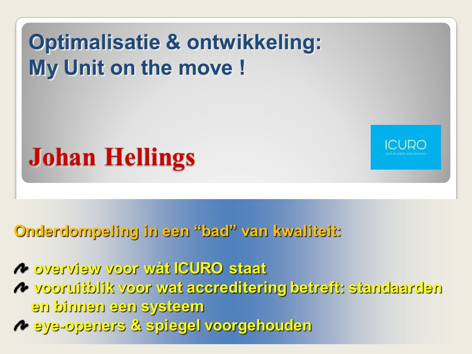 Johan Hellings Optimalisatie & ontwikkeling: My Unit on the move !